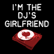 I'm The DJ's Girlfriend