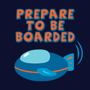 Prepare To Be Boarded Spaceship