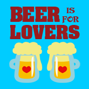 Beer is for Lovers Valentine's Day Valentine