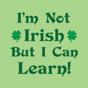 I'm Not Irish But I Can Learn St. Patrick's Day Patty's Paddy's Saint Patricks